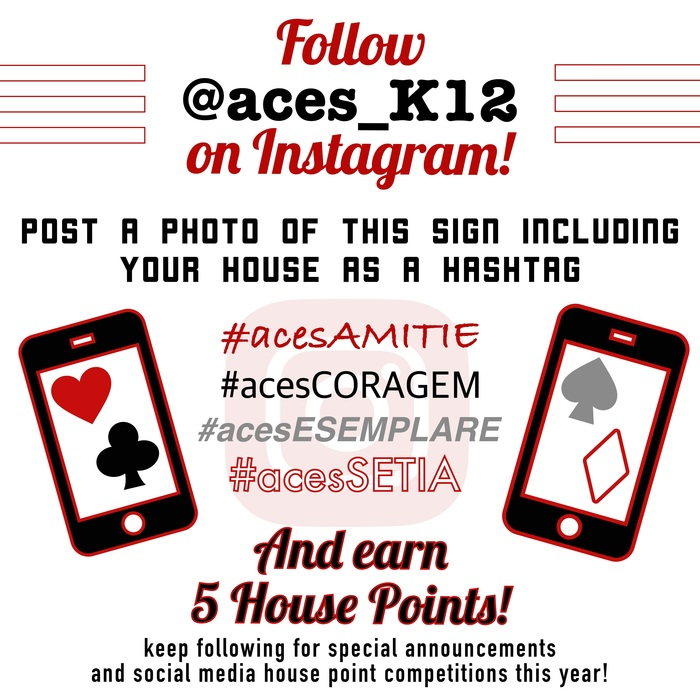 Follow @aces_K12 on Instagram for special announcements and social media house point competitions!